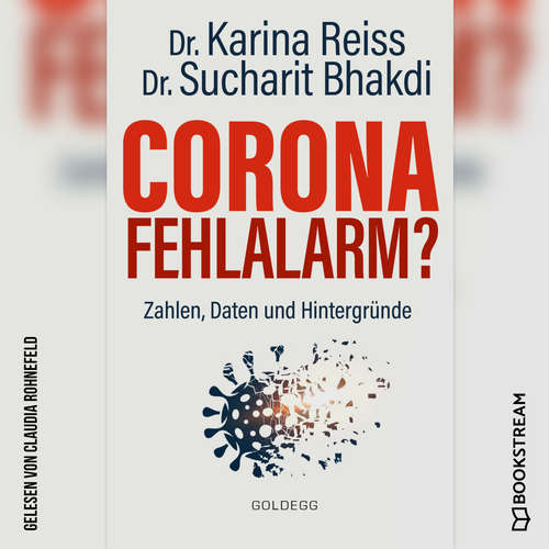 Hoerbuch Corona Fehlalarm? - Zahlen, Daten und Hintergründe - Karina Reiss - Claudia Rohnefeld