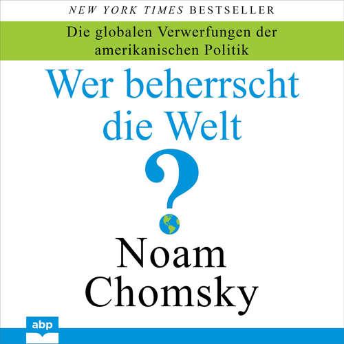 Hoerbuch Wer beherrscht die Welt? - Die globalen Verwerfungen der amerikanischen Politik - Noam Chomsky - Olaf Renoldi