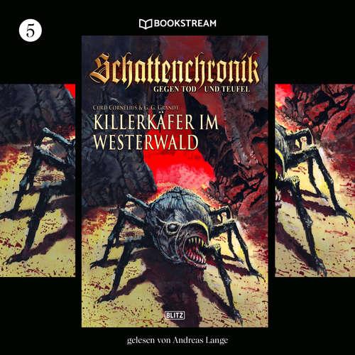 Hoerbuch Schattenchronik, Folge 5: Killerkäfer im Westerwald - Curd Cornelius - Andreas Lange