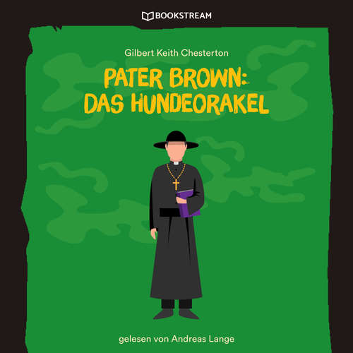 Hoerbuch Pater Brown: Das Hundeorakel - Gilbert Keith Chesterton - Andreas Lange