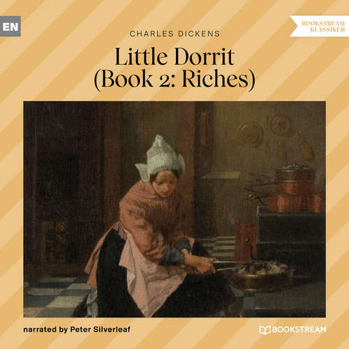 Audiobook Little Dorrit, Book 2: Riches - Charles Dickens - Peter Silverleaf
