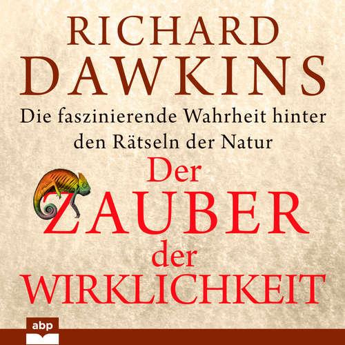 Hoerbuch Der Zauber der Wirklichkeit - Die faszinierende Wahrheit hinter den Rätseln der Natur - Richard Dawkins - Michael Reffi