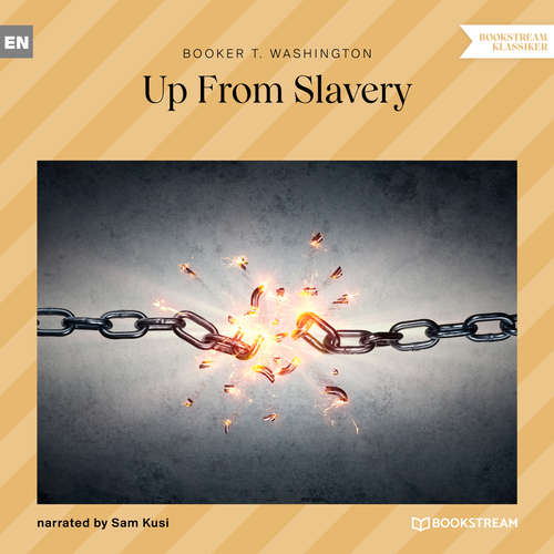 Audiobook Up From Slavery - Booker T. Washington - Sam Kusi