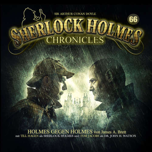 Hoerbuch Sherlock Holmes Chronicles, Folge 66: Holmes gegen Holmes - James A. Brett - Tom Jacobs