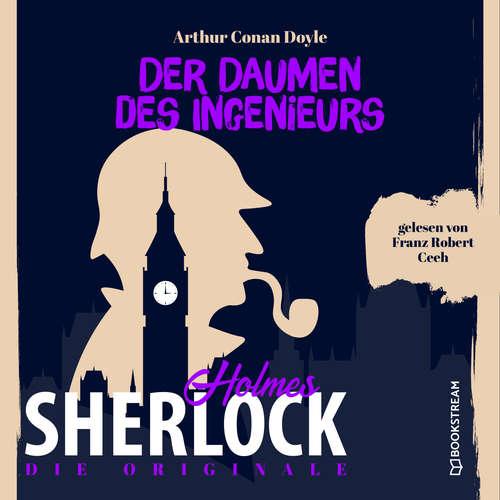 Hoerbuch Die Originale: Der Daumen des Ingenieurs - Sir Arthur Conan Doyle - Franz Robert Ceeh