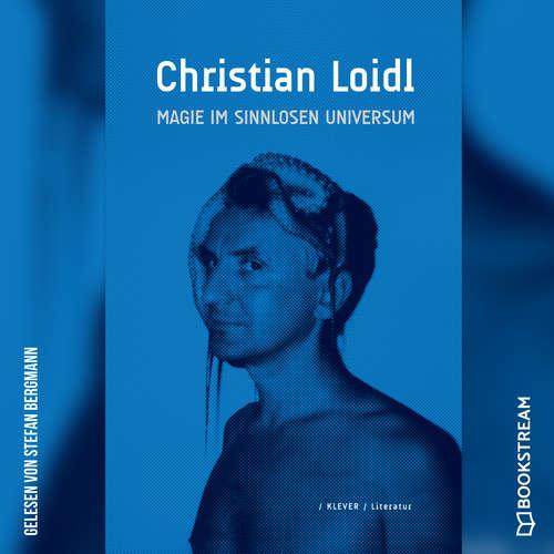 Hoerbuch Magie im sinnlosen Universium - Christian Loidl - Stefan Bergmann