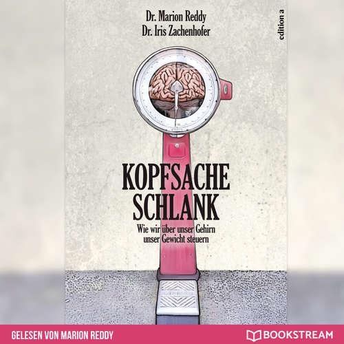Hoerbuch Kopfsache Schlank - Wie wir über unser Gehirn unser Gewicht steuern - Marion Reddy - Claudia Rohnefeld