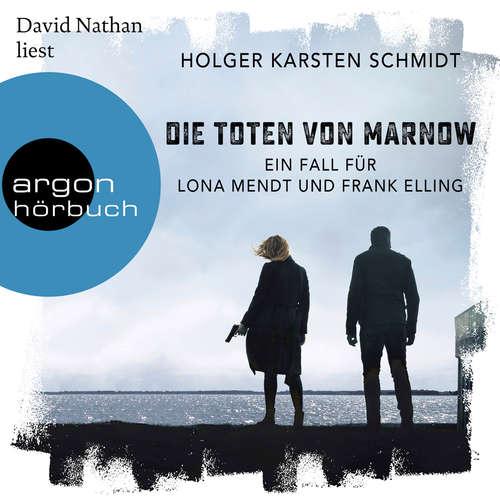 Hoerbuch Die Toten von Marnow - Ein Fall für Lona Mendt und Frank Elling - Holger Karsten Schmidt - David Nathan