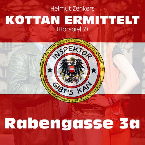Hoerbuch Kottan ermittelt, Folge 7: Rabengasse 3a - Helmut Zenker - Reinhard Nowak