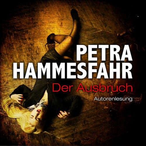 Hoerbuch Der Ausbruch - Die Freundin - Erzählungen, Teil 2 - Petra Hammesfahr - Petra Hammesfahr