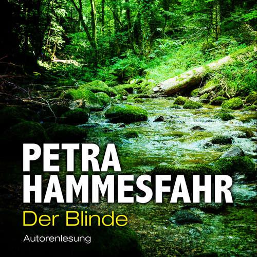 Hoerbuch Der Blinde - Die Freundin - Erzählungen, Teil 3 - Petra Hammesfahr - Petra Hammesfahr