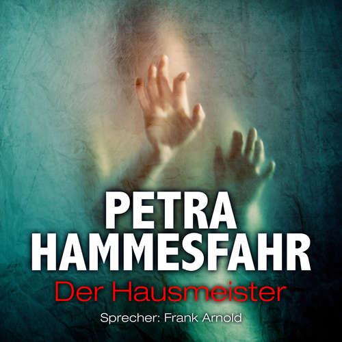 Hoerbuch Der Hausmeister - Die Freundin - Erzählungen - sowie: Frostiger Boden und Für Elise, Teil 10 - Petra Hammesfahr - Frank Arnold
