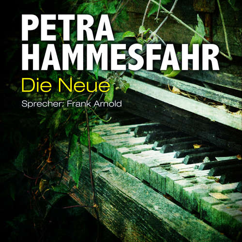 Hoerbuch Die Neue - Die Freundin - Erzählungen - sowie: Frostiger Boden und Für Elise, Teil 11 - Petra Hammesfahr - Frank Arnold