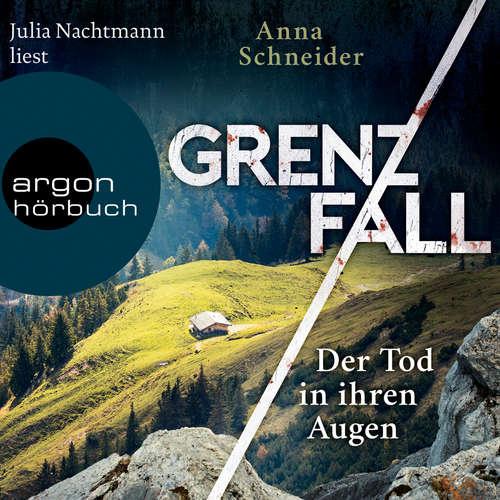 Hoerbuch Der Tod in ihren Augen - Grenzfall - Kriminalroman, Band 1 - Anna Schneider - Julia Nachtmann