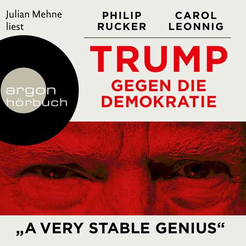 "Hoerbuch Trump gegen die Demokratie - ""A Very Stable Genius"" - Carol Leonnig - Julian Mehne"