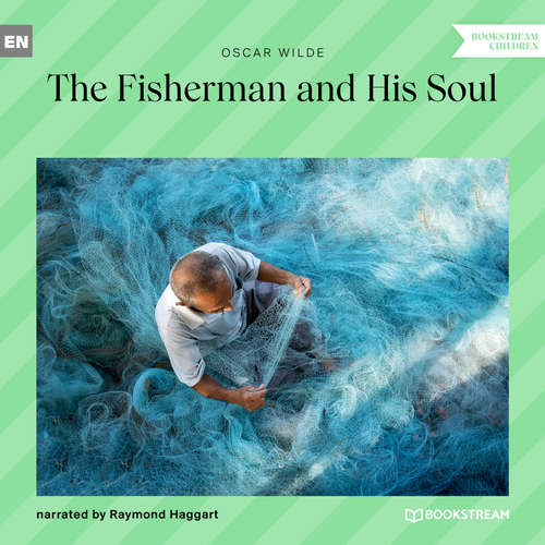 Audiobook The Fisherman and His Soul - Oscar Wilde - Raymond Haggart