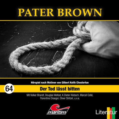 Hoerbuch Pater Brown, Folge 64: Der Tod lässt bitten - Marc Freund - Douglas Welbat