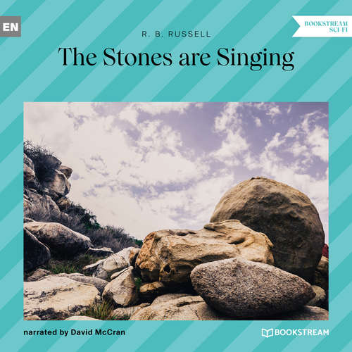 Audiobook The Stones Are Singing - R. B. Russell - David McCran