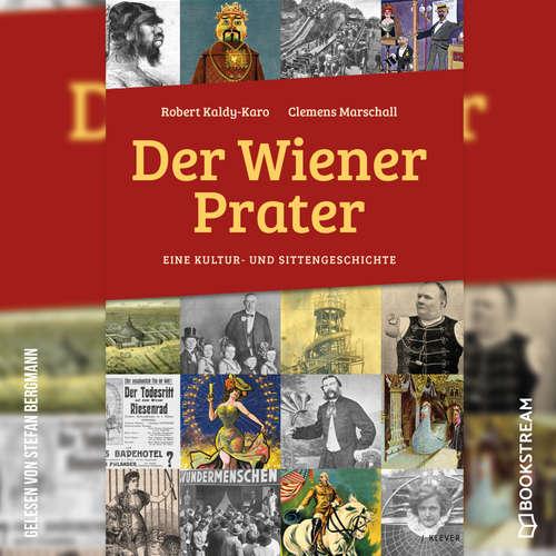 Hoerbuch Der Wiener Prater - Eine Kultur- und Sittengeschichte - Robert Kaldy-Karo - Stefan Bergmann