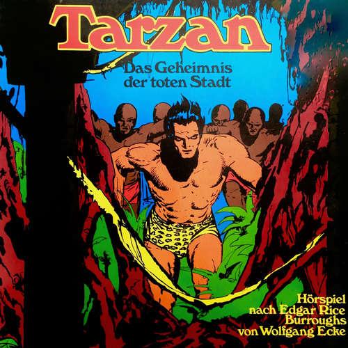 Hoerbuch Tarzan, Folge 4: Das Geheimnis der toten Stadt - Edgar Rice Burroughs - Wolfgang Reinsch