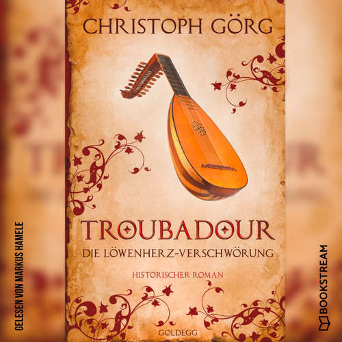Hoerbuch Troubadour - Die Löwenherz-Verschwörung - Christoph Görg - Markus Hamele