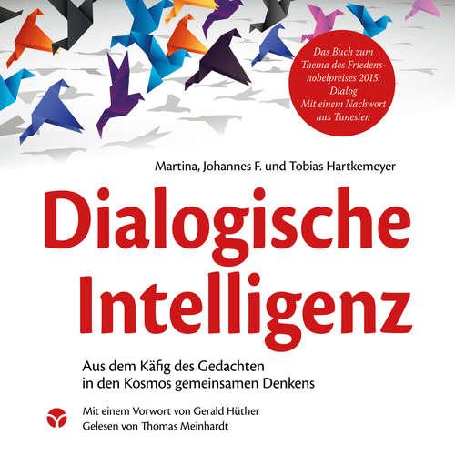 Hoerbuch Dialogische Intelligenz - Aus dem Käfig des Gedachten in den Kosmos gemeinsamen Denkens - Martina Hartkemeyer - Thomas Meinhardt