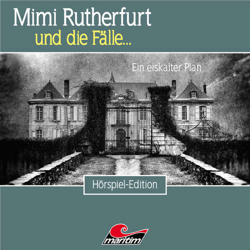 Hoerbuch Mimi Rutherfurt, Folge 50: Ein eiskalter Plan - Markus Topf - Lutz Mackensy