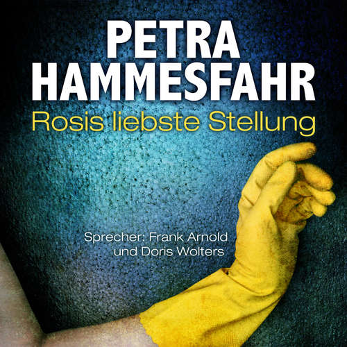 Hoerbuch Rosis liebste Stellung - Die Freundin - Erzählungen - (und: Gefährliche Begegnung), Teil 4 (Ungekürzt) - Petra Hammesfahr - Frank Arnold