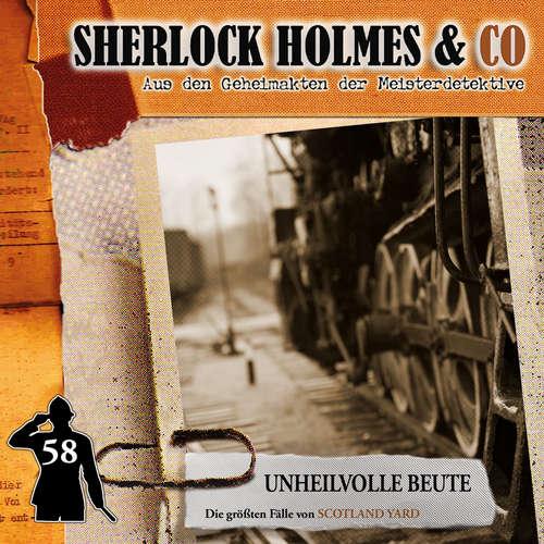 Hoerbuch Sherlock Holmes & Co, Folge 58: Unheilvolle Beute - Markus Duschek - Björn Schalla