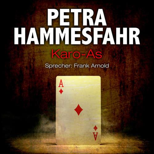 Hoerbuch Karo-As - Die Freundin - Erzählungen - und: An Heinrichs Stelle, Teil 5 - Petra Hammesfahr - Frank Arnold