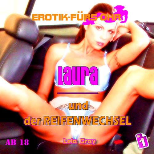 Hoerbuch Erotik für's Ohr, Folge 1: Laura und der Reifenwechsel - Lela Gray - Linda May