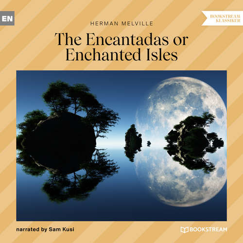 Audiobook The Encantadas or Enchanted Isles - Herman Melville - Sam Kusi