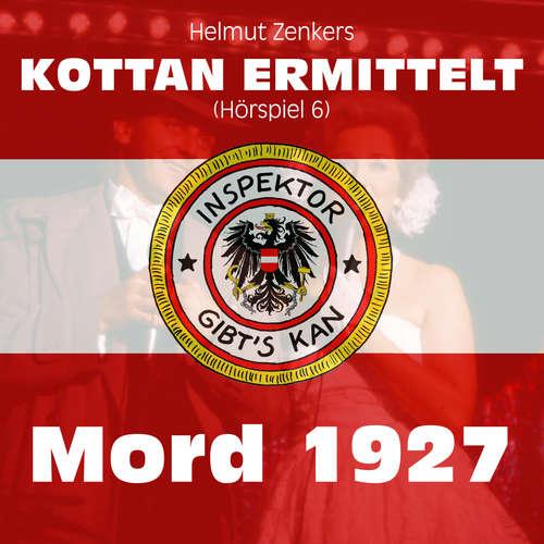 Hoerbuch Kottan ermittelt, Folge 6: Mord 1927 - Helmut Zenker - Lukas Resetarits