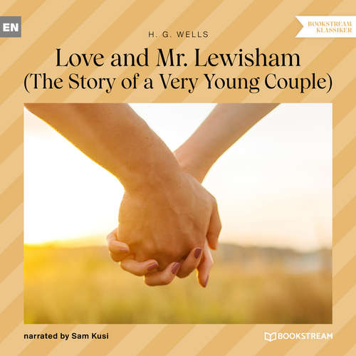 Audiobook Love and Mr. Lewisham - The Story of a Very Young Couple - H. G. Wells - Sam Kusi