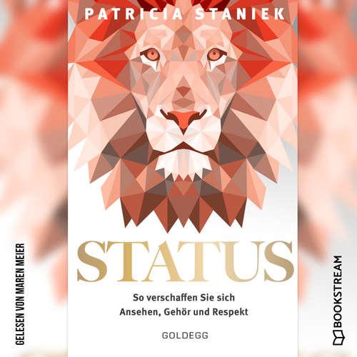 Hoerbuch Status - So verschaffen Sie sich Ansehen, Gehör und Respekt - Patricia Staniek - Maren Meier
