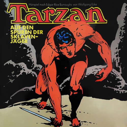 Hoerbuch Tarzan, Folge 7: Auf den Spuren der Sklavenjäger - Edgar Rice Burroughs - Wolfgang Reinsch