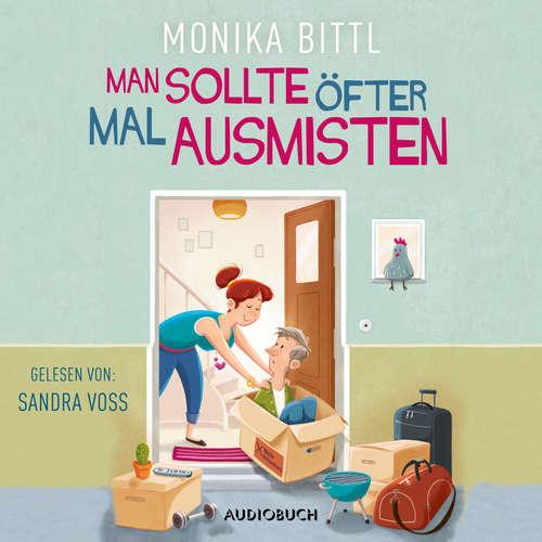 Hoerbuch Man sollte öfter mal ausmisten - Monika Bittl - Sandra Voss