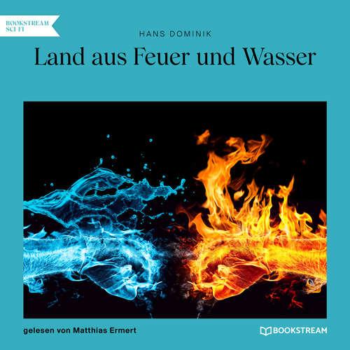 Hoerbuch Land aus Feuer und Wasser - Hans Dominik - Matthias Ermert