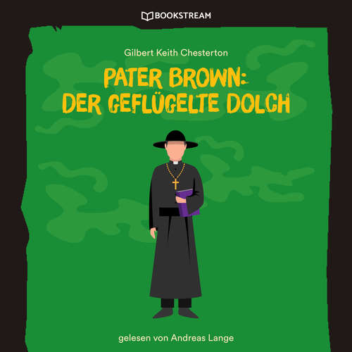 Hoerbuch Pater Brown: Der geflügelte Dolch - Gilbert Keith Chesterton - Andreas Lange