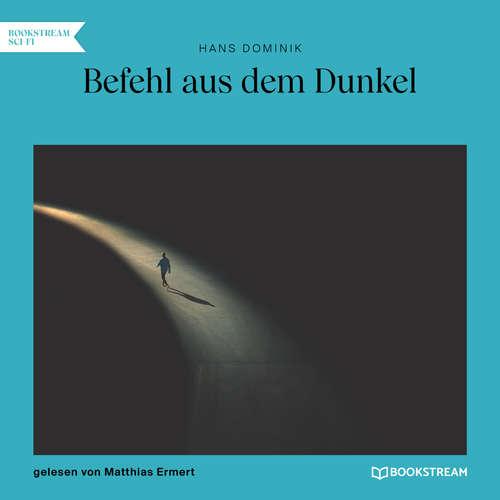 Hoerbuch Befehl aus dem Dunkel - Hans Dominik - Matthias Ermert