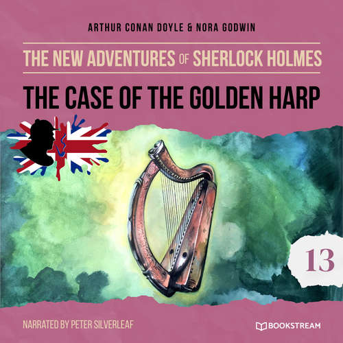 Audiobook The Case of the Golden Harp - The New Adventures of Sherlock Holmes, Episode 13 - Sir Arthur Conan Doyle - Peter Silverleaf