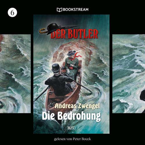 Hoerbuch Die Bedrohung - Der Butler, Folge 6 - Andreas Zwengel - Peter Bocek
