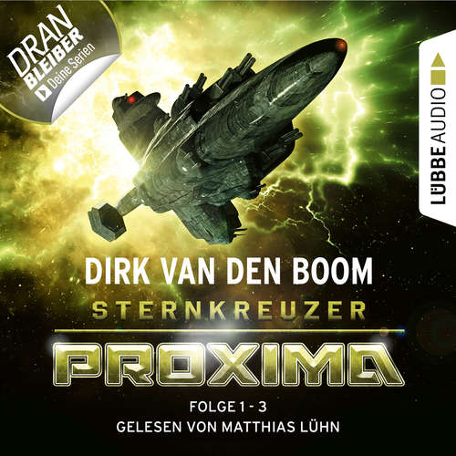 Hoerbuch Sternkreuzer Proxima, Sammelband 1: Folge 1-3 - Dirk van den Boom - Matthias Lühn