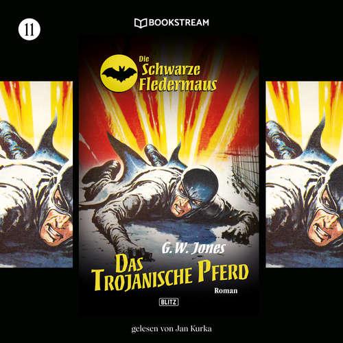 Hoerbuch Das trojanische Pferd - Die Schwarze Fledermaus, Folge 11 - G. W. Jones - Jan Kurka