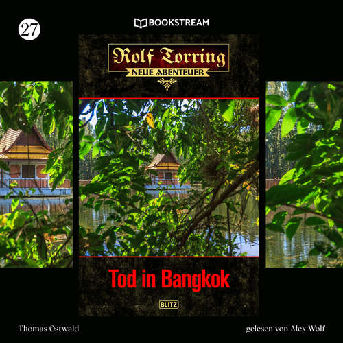 Hoerbuch Tod in Bangkok - Rolf Torring - Neue Abenteuer, Folge 27 - Thomas Ostwald - Alex Wolf