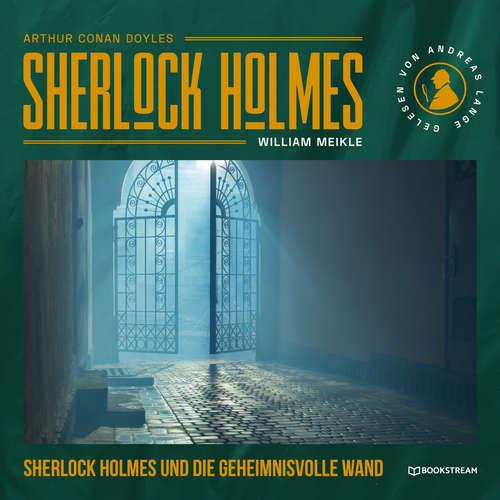 Hoerbuch Sherlock Holmes und die geheimnisvolle Wand - Sir Arthur Conan Doyle - Andreas Lange