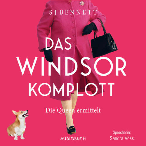 Hoerbuch Das Windsor-Komplott - Die Queen ermittelt - Die Fälle Ihrer Majestät, Band 1 - S J Bennett - Sandra Voss