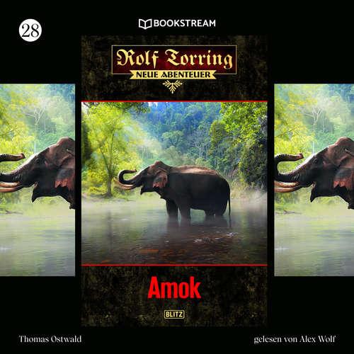 Hoerbuch Amok - Rolf Torring - Neue Abenteuer, Folge 28 - Thomas Ostwald - Alex Wolf