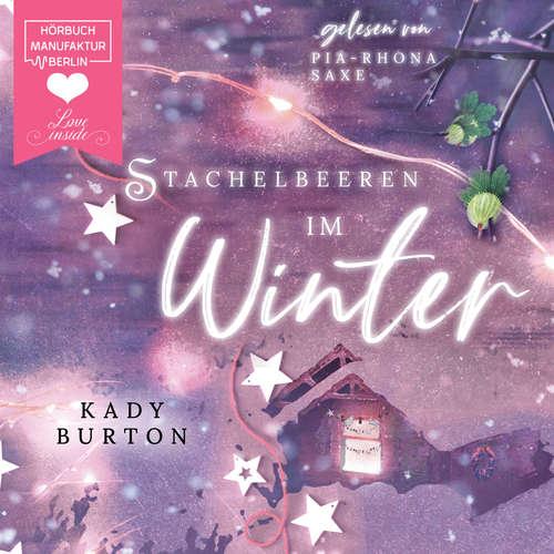 Hoerbuch Stachelbeeren im Winter - Kady Burton - Pia-Rhona Saxe