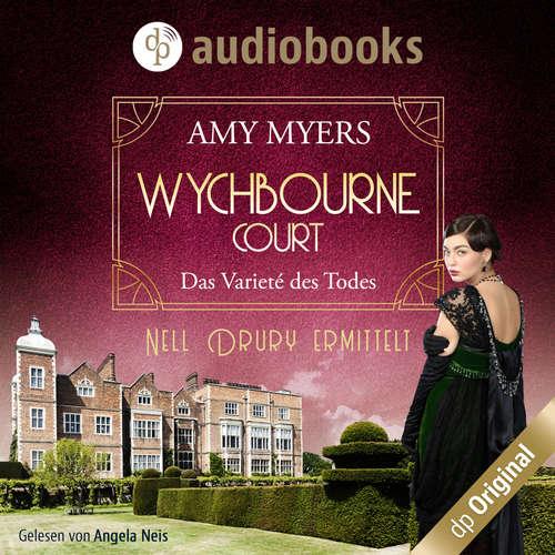 Hoerbuch Das Varieté des Todes - Wychbourne Court-Reihe, Band 2 - Amy Myers - Angela Neis